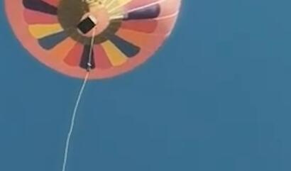 云南腾冲热气球故障致工作人员坠亡